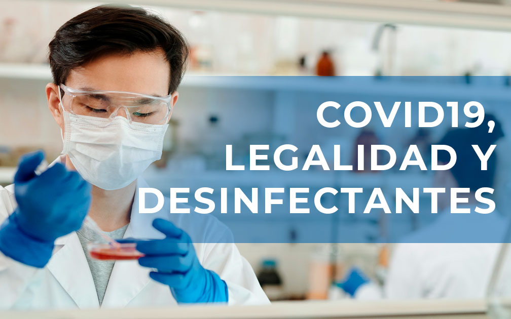 COVID19 y desinfectantes legales