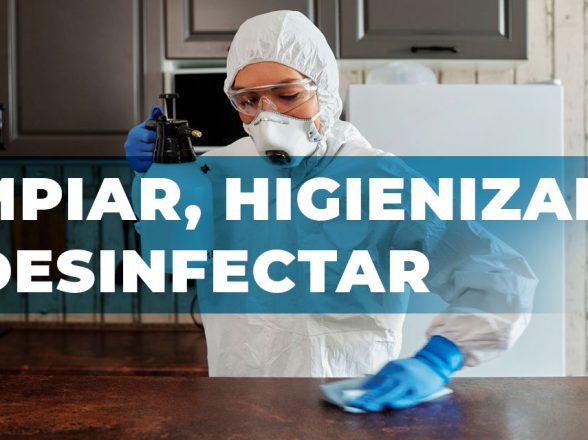 Limpiar, Higienizar y Desinfectar